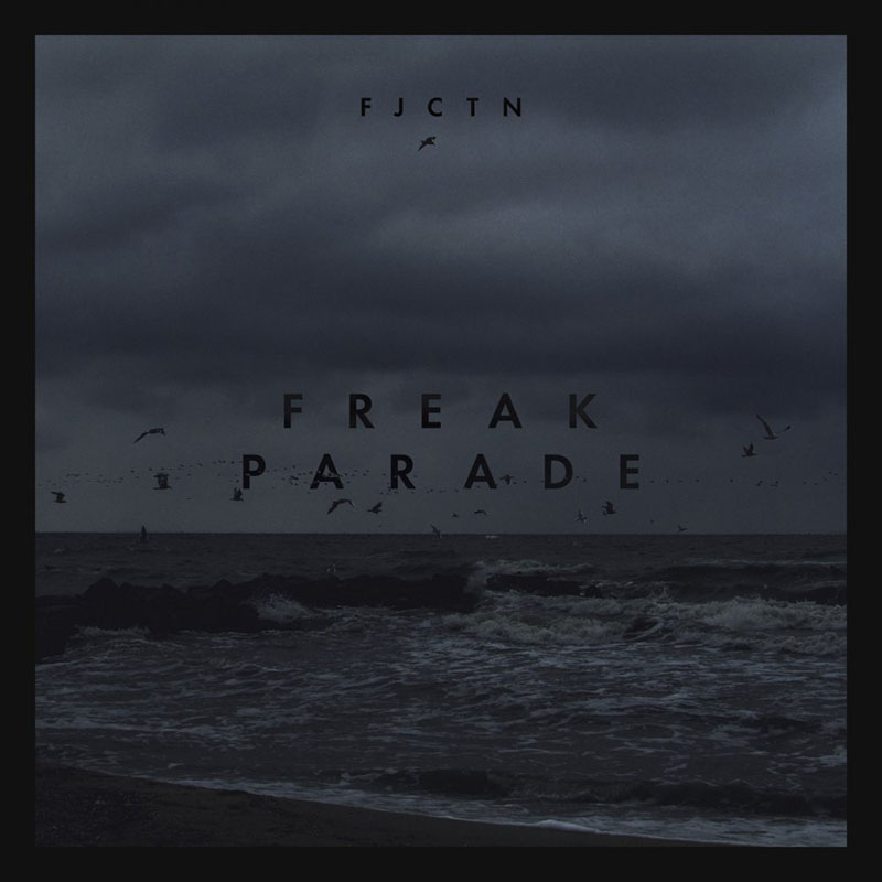 FJCTN - Freak Parade